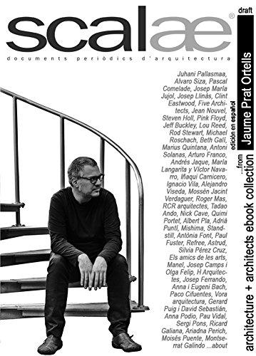 Jaume Prat Ortells, arquitecto …comentarios y preguntas · scalae: arquitectura entre otras soluciones 1 (scalae architecture + architects ebook collection nº 5)
