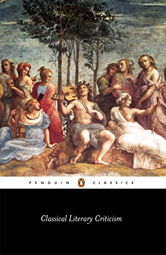 Classical Literary Criticism: Plato: Ion; Republic 2-3, 1; Aristotle: Poetics; Horace: The Art of Poetry; Longinus: On the Sublime (Penguin Classics)
