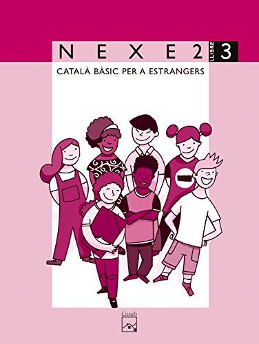 NEXE 2. Llibre 3. Català bàsic per a estrangers - 9788421832097