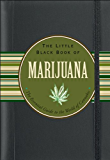 The Little Black Book of Marijuana: The Essential Guide to the World of Cannabis (English Edition)