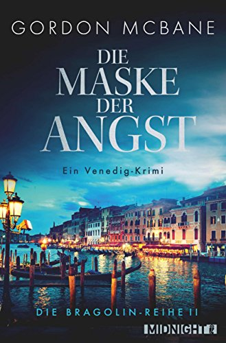 Die Maske der Angst: Ein Venedig-Krimi (Die Bragolin-Reihe 2)