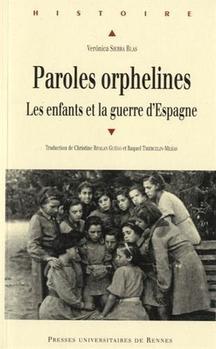 Paroles orphelines : Les enfants et la guerre d'Espagne par Veronica Sierra Blas