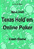 No-Limit Texas Hold`em Online Poker: Cash Game