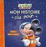 Telecharger Livres LA MAISON DE MICKEY Mon Histoire du Soir Mickey dans l espace (PDF,EPUB,MOBI) gratuits en Francaise