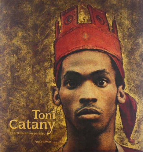 Toni Catany. El artista en su paraíso por Pierre Borhan