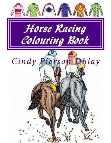 Horse Racing Colouring Book por Cindy Pierson Dulay
