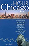 [(Hour Chicago : Twenty-five 60-minute Self-guided Tours of Chicago's Great Architecture and Art)] [By (author) Ann Slavick] published on (June, 2008)