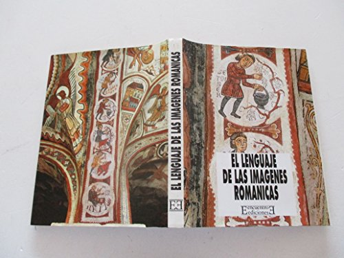 El lenguaje de las imágenes románicas (Evocación del arte medieval) por María Ángeles Curros Ares