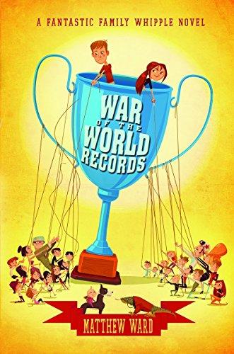 War of the World Records (Fantastic Family Whipple Novels)