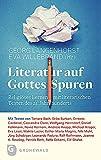 Literatur auf Gottes Spuren: Religi?ses Lernen mit literarischen Texten des 21. Jahrhunderts