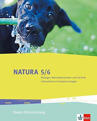 Natura Biologie, Naturphänomene und Technik 5/6. Ausgabe Baden-Württemberg: Lehrerband mit Kopiervorlagen und DVD-ROM Klassen 5/6 (Natura Biologie. Ausgabe für Baden-Württemberg Gymnasium ab 2016)