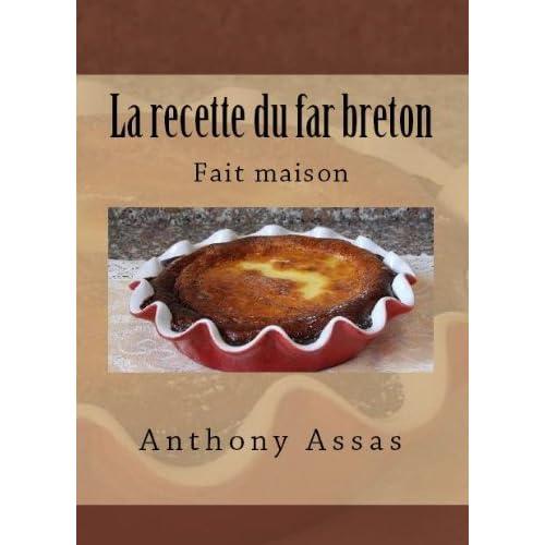La recette du far Breton (Les recettes faciles t. 2)