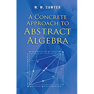 A Concrete Approach to Abstract Algebra (Dover Books on Mathematics) (English Edition)