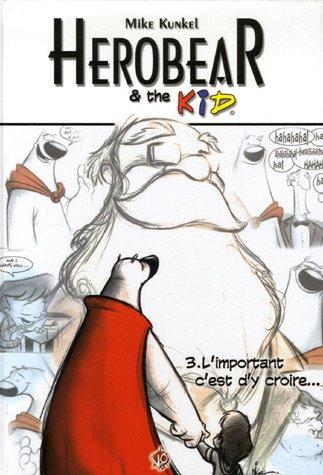 Herobear & the kid (3) : L'important c'est d'y croire