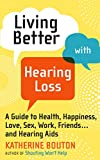 LIVING BETTER WITH HEARING LOSS is a practical guide to daily life with hearing loss, from the mildest to the most severe. Detailed information about hearing aids, assistive listening devices, PSAP's -- and where to buy them -- will help the newco...