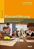 Klassenführung: Erfolgreich unterrichten mit Classroom Management (Beltz Pädagogik / BildungsWissen Lehramt)