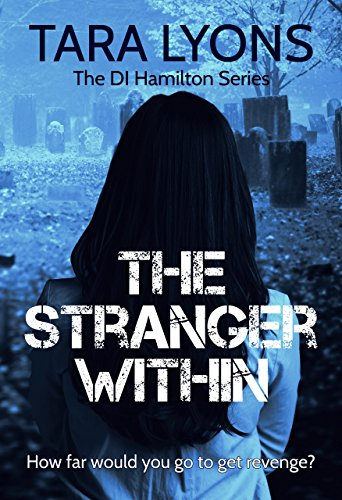The Stranger Within (DI Hamilton Book 4) by [Lyons, Tara]