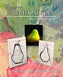 How to Sketch Shapes (Inglis Academy: Let's Start Art Book 2) (English Edition)