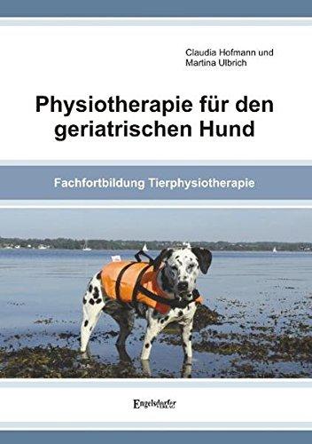 Physiotherapie für den geriatrischen Hund: Fachfortbildung Tierphysiotherapie