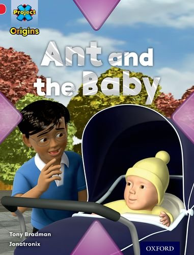 Project X Origins: Red Book Band, Oxford Level 2: Big and Small: Ant and the Baby