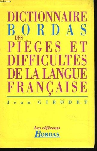 Dictionnaire bordas des pieges et difficultes de la langue francaise.