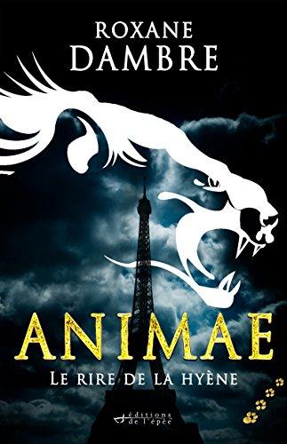 Animae tome 4 - Le rire de la hyène par Roxane Dambre