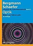 Ludwig Bergmann; Clemens Schaefer: Lehrbuch der Experimentalphysik: Optik: Wellen- und Teilchenoptik -