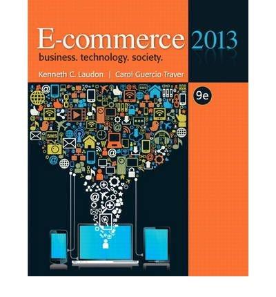 [(E-commerce 2013 )] [Author: Kenneth C. Laudon] [Dec-2012]