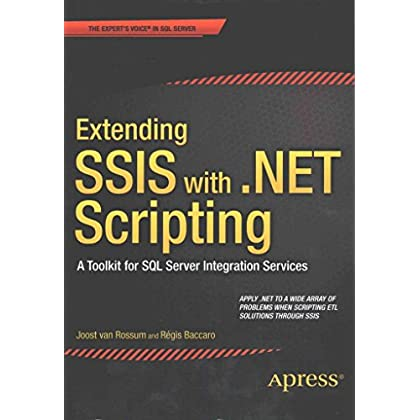 [(Extending SSIS with .NET Scripting : A Toolkit for SQL Server Integration Services)] [By (author) Joost Van Rossum ] published on (September, 2015)
