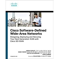 Cisco Software-Defined Wide-Area Networks: Designing, Deploying, and Securing Your Next Generation WAN with Cisco SD-WAN