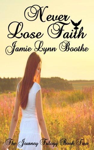 Never Lose Faith: Volume 2 (The Journey Trilogy) thumbnail