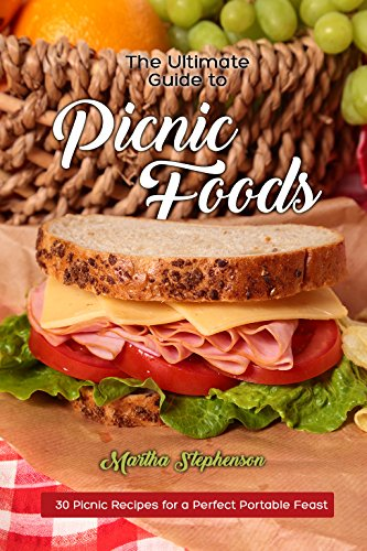 the-ultimate-guide-to-picnic-foods-30-picnic-recipes-for-a-perfect-portable-feast-english-edition