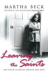 Leaving the Saints: One Child's Story of Survival and Hope