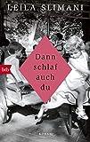 Dann schlaf auch du: Roman von Leïla Slimani
