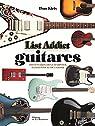Guitares, List Addict par Kiris