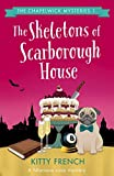 The Skeletons of Scarborough House (Chapelwick Book 1) by Kitty French
