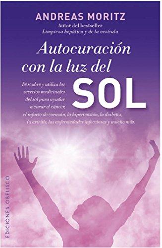 Autocuración con la luz del sol (SALUD Y VIDA NATURAL) eBook ...