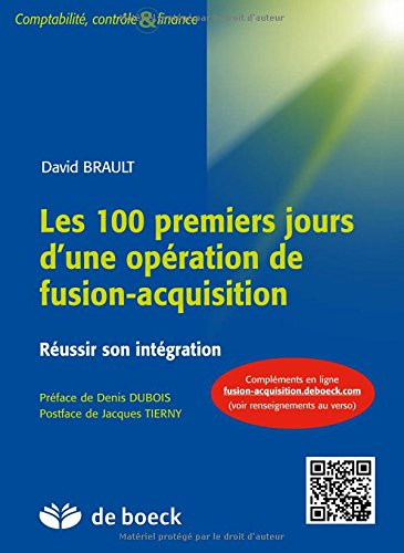 Les 100 premiers jours d'une opération de fusion-acquisition : Réussir son intégration por David Brault