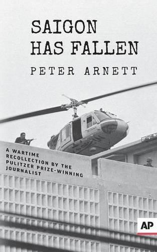 Saigon Has Fallen by Peter Arnett (2015-04-26)