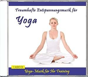 Traumhafte Entspannungsmusik für Yoga - Yoga-Musik für Ihr Training