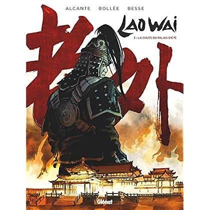 Laowai - Tome 03: La chute du Palais d'été