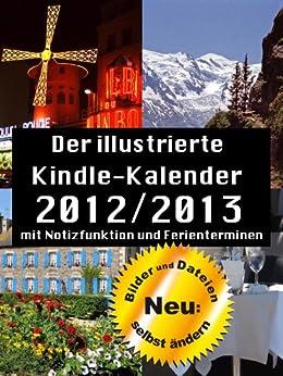 Der illustrierte Kindle-Kalender 2011/2012 Mit Notizfunktion und deutschen Feiertagen. (German Edition) par [Matting, Matthias]