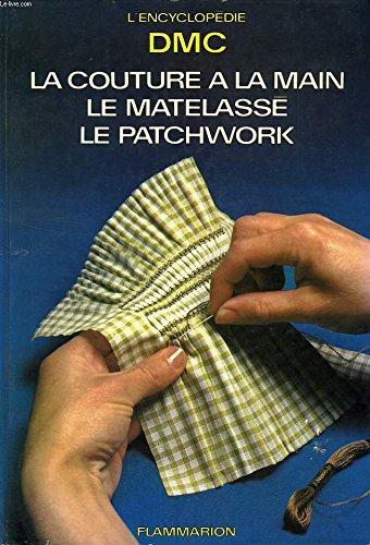 La couture à la main, le matelassé, le patchwork