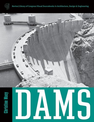 Gebäude Dam (Dams (Norton/Library of Congress Visual Sourcebooks in Architecture, Design, and Engineering))