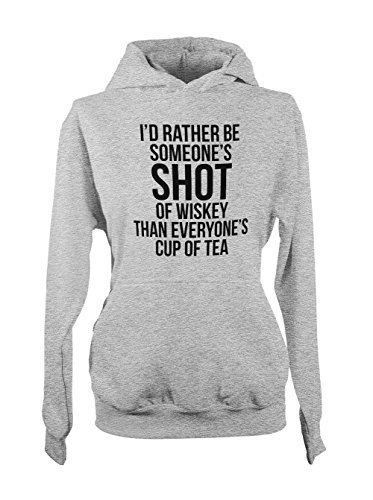 I'd Rather Be Someone's Shot Of Whiskey Citation Femme Capuche Sweatshirt Gris