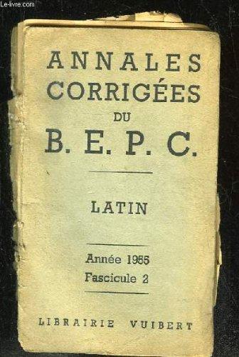 ANNALES CORRIGES DU BEPC LATIN ANNEE 1955 FASCICULE 2.