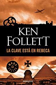 La clave está en Rebeca par Ken Follett