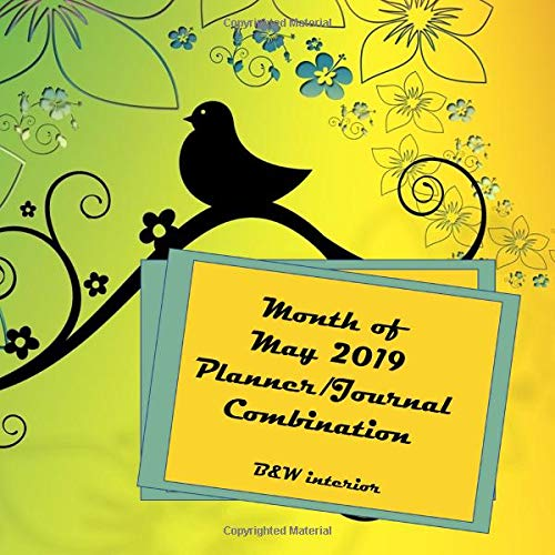 Month of May 2019 Planner/Journal Combination: Fifth Month in the lined Planner/Journal Combo Series, black and white interior, matte cover, ... half-hour increment planner, silhouette bird -