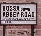 the Bnb: Bossa Down Abbey Road (Audio CD)