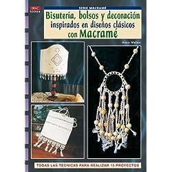 Serie Macramé nº 4. BISUTERÍA, BOLSOS Y DECORACIÓN INSPIRADOS EN DISEÑOS CLASICOS CON MACRAMÉ (Cp Serie Macrame (drac))